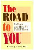 The Road to You: Callings and How We Fulfill Them