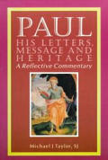 Paul: His Letters, Message, and Heritage: A Reflective Commentary