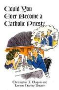 Could You Ever Become A Catholic Priest