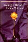 Dealing with Grief: Theirs & Ours