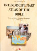 Interdisciplinary Atlas of the Bible: Scripture, History, Geography, Archaeology, and Theology
