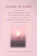 Flame of Love: Poems of the Spanish Mystics