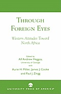 Through Foreign Eyes: Western Attitudes Toward North Africa