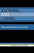 Knowing and Caring: Philosophical Issues in Social Work