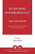 Economic Anthropology: Topics and Theories