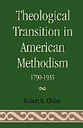Theological Transition in American Methodism: 1790-1935