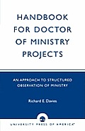 Handbook for Doctor of Ministry Projects: An Approach to Structured Observation of Ministry