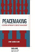 Peacemaking: A Systems Approach to Conflict Management