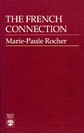 The French Connection: A Quick Approach to Spoken French