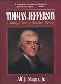 Thomas Jefferson A Strange Case Of Mista
