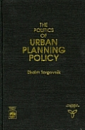 The Politics of Urban Planning Policy
