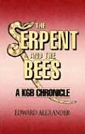 The Serpent and the Bee: A KGB Chronicle