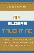 My Elders Taught Me Aspects Of Western