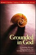Grounded In God Listening Hearts Discernment for Group Deliberations