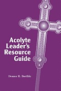Acolyte Leader's Resource Guide