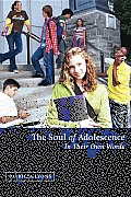 The Soul of Adolescence: In Their Own Words