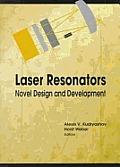 Laser Resonators: Novel Design and Development