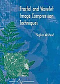 Tutorial Texts in Optical Engineering #40: Fractal and Wavelet Image Compression Techniques