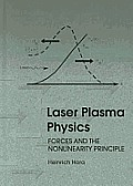 Laser Plasma Physics: Forces and the Nonlinearity Principle