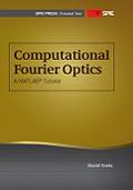 Computational Fourier Optics A MATLAB Tutorial