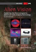 Alien Vision: Exploring the Electromagnetic Spectrum with Imaging Technology