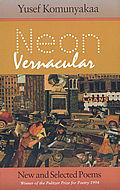 Neon Vernacular : New and Selected Poems (93 Edition)