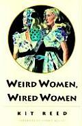 Weird Women Wired Women