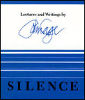 Silence Lectures & Writings