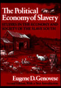 Political Economy of Slavery Studies in the Economy & Society of the Slave South 2D Edition with New Introd