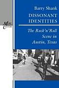 Dissonant Identities: The Rock N Roll Scene in Austin, Texas