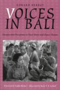 Voices in Bali: Energies and Perceptions in Vocal Music and Dance Theater [With CD]