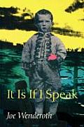 It Is If I Speak