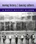 Moving History/dancing Cultures : a Dance History Reader (01 Edition)