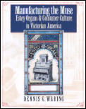 Manufacturing the Muse: Estey Organs & Consumer Culture in Victorian America [With CD]
