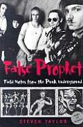 False Prophet: Field Notes from the Punk Underground (Music/Culture)