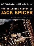 My Vocabulary Did This to Me: The Collected Poetry of Jack Spicer (Wesleyan Poetry)
