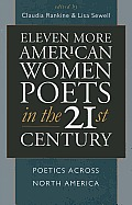 Eleven More American Women Poets in the 21st Century: Poetics Across North America (American Poets in the 21st Century) Cover