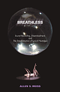 Breathless: Sound Recording, Disembodiment, and the Transformation of Lyrical Nostalgia Cover