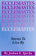 Ecclesiastes: Stories to Live By