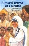 Blessed Teresa of Calcutta: Missionary of Charity (Encounter the Saints)