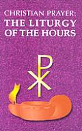 The Christian Prayer: The Liturgy of the Hours (Prayer and Inspiration)