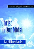 Christ in Our Midst: Wisdom from Caryll Houselander