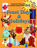 Feast Days and Holidays: Living and Celebrating Our Catholic Traditions