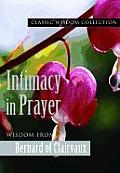 Intimacy in Prayer: Wisdom from Bernard of Clairvaux