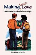 Making Love True: A Guide to Lasting Relationships (Parish Resources)