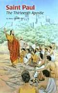 Saint Paul: The Thirteenth Apostle