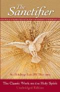 The Sanctifier: The Classic Work on the Holy Spirit