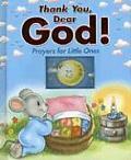 Thank You Dear God!: Prayers for Little Ones