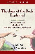 Theology of the Body Explained: A Commentary on John Paul II's Man and Woman He Created Them