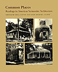 Common Places : Readings in American Vernacular Architecture (86 Edition)